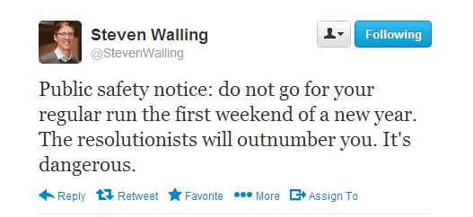 Do not go for your regular run the first weekend of a new year. The resolutionists will outnumber you. It's dangerous.